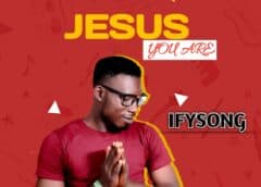 Music: Ify-Song – Jesus You Are | @ify_song