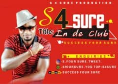 Music: S 4Sure – In De Club | @sfoursure