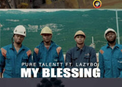 Video: Pure Talent Ft. Lazyboi – My Blessings