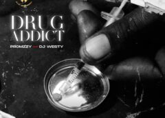 Music: Promzzy – Drug Addict Ft. Dj Westy