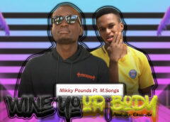 Music: Mikky Pounds Ft. M.Songs – Wine Your Body
