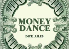 Music: Dice Ailes – Money Dance