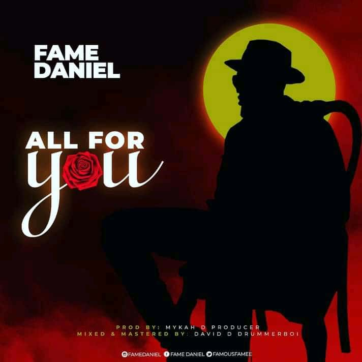 Music: Fame Daniel – All For You