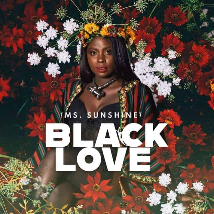 Music: MS. Sunshine – Black Love