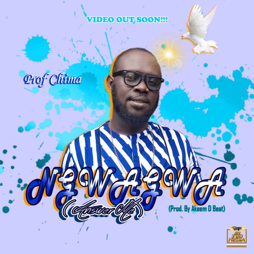 Audio+Video: Prof Chima – Nngwa ngwa (Answer Me)