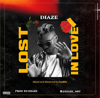 Music: Diaze – Lost In Love | @officialdiaze