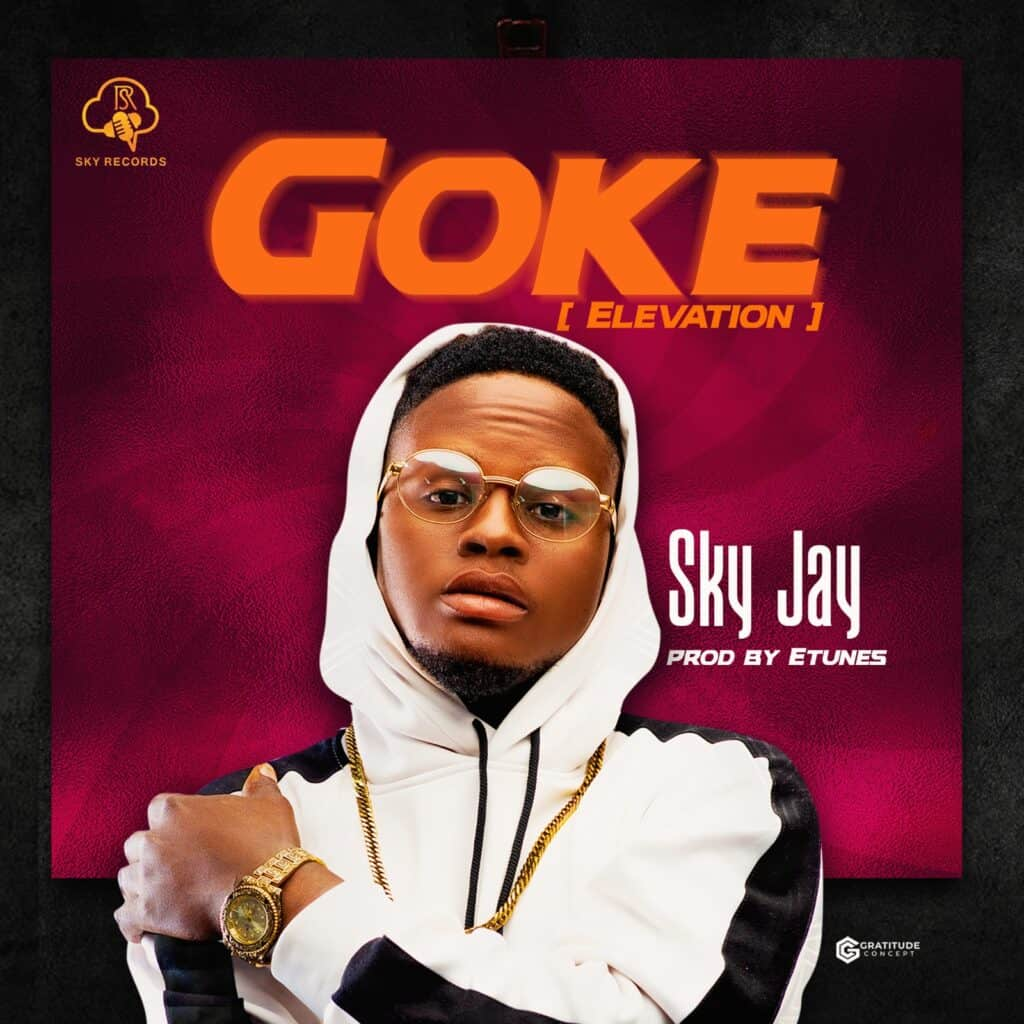 Music: Sky Jay – Goke (Elevation)