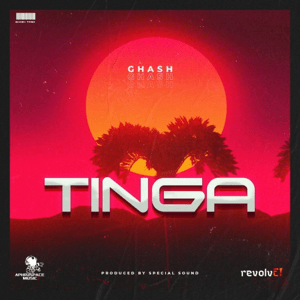 Music: Ghash – TinGa (Prod By Special – Sounds)