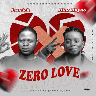Music: Laurich Ft. Dino Dhyno – Zero Love