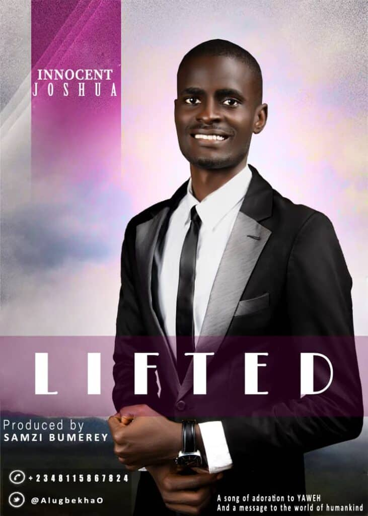 Music: Innocent Joshua – Lifted