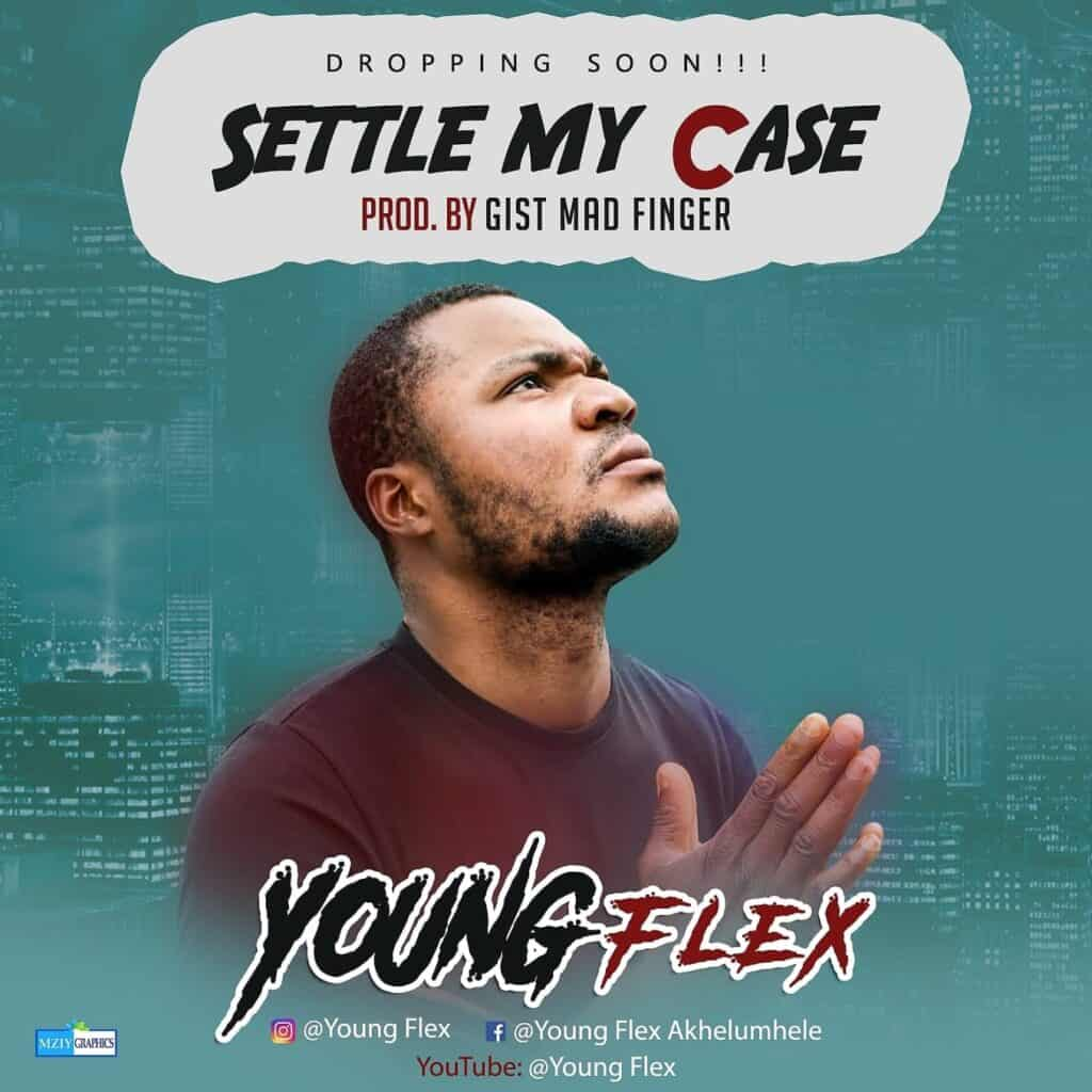 Music: Youngflex – Settle My Case