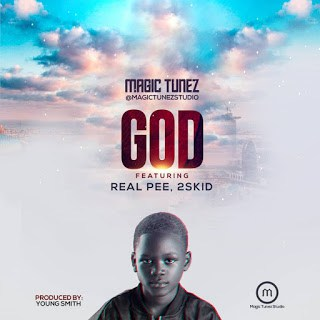 Music: Magic Tunez Ft. Real Pee X 2skid Bette – God | @magictunezstudio @iam_bette