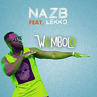 AUDIO+VIDEO: NazB Ft. Lekko – Wombolo