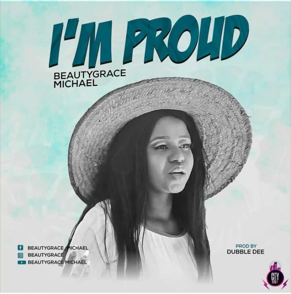 Music: BeautyGrace – I'm Proud (Prod. By Dubble Dee)