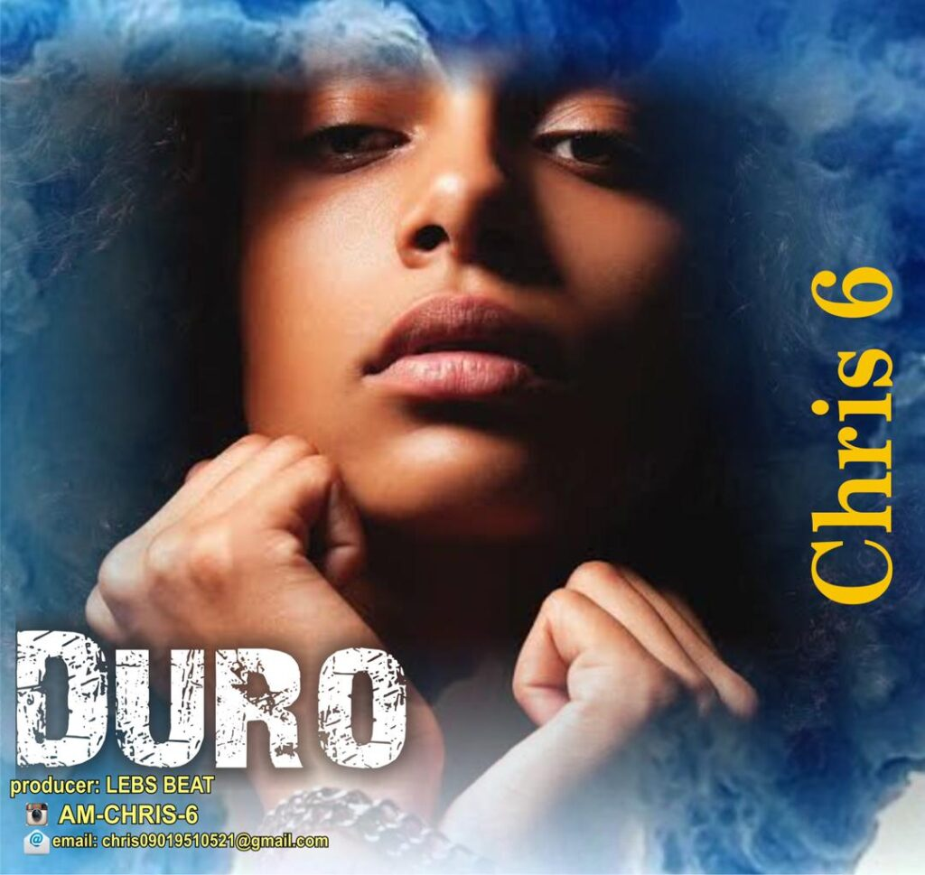 Music: Chris 6 – Duro