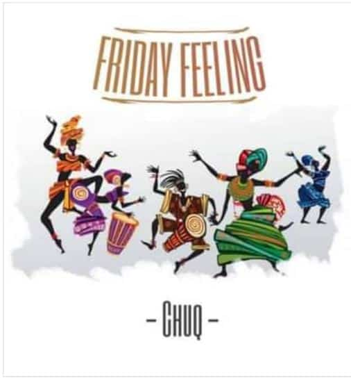Music: Chuq – Friday Feeling