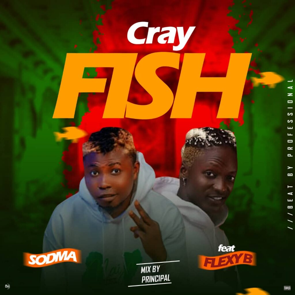 Music: Sodma Ft. Flex B – CrayFish