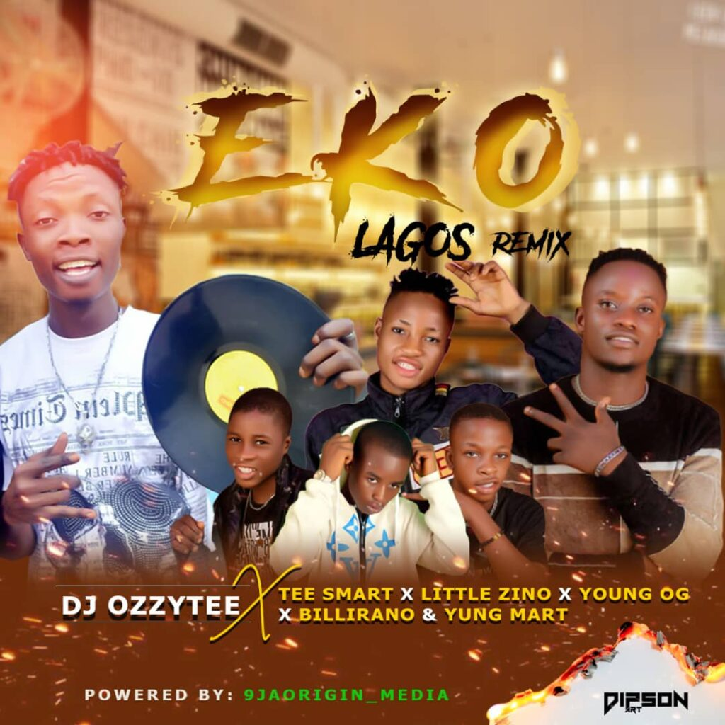 Music: DJ Ozzytee Ft. Tee Smart x Little Zino x Young OG x Billirano & Yung Mart – Eko (Lagos) Remix