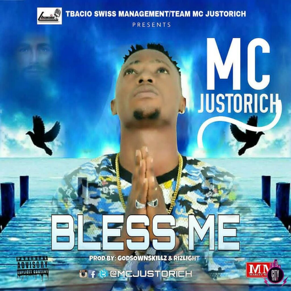 Audio+Video: MC Justorich – Bless Me (Prod. Godsownskillz & Rizilight)