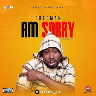Music: Freeman Gfm – Am Sorry (Prod. FB)