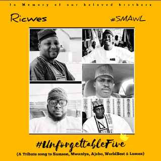 "TRIBUTE: Ricwes Ft. Big Bro Sulex – (SMAWL) ""Tribute To The Unforgetable Five"""