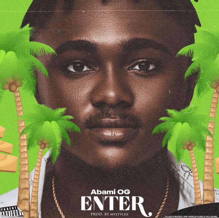 Music: Abami OG – Enter