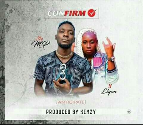 Music: MP Ft. Elyon – Confirm