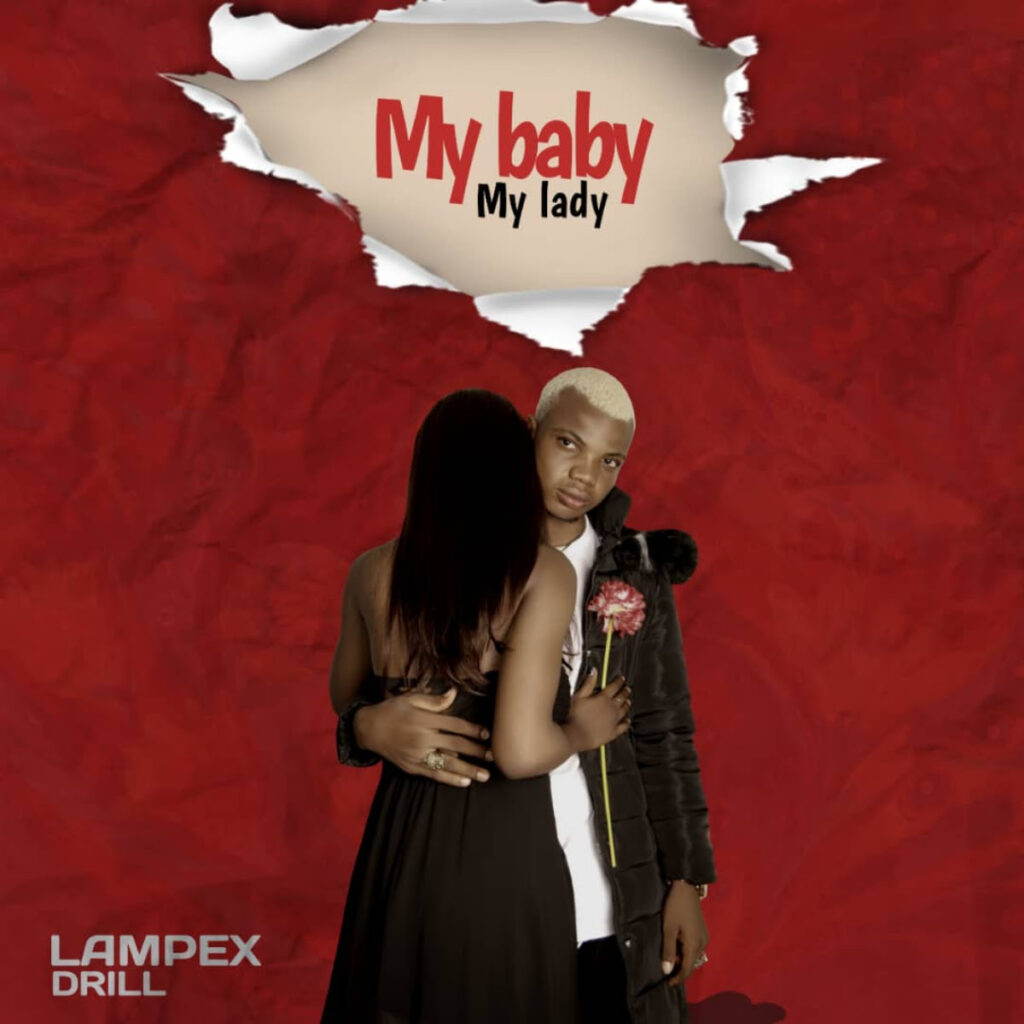Music: Lampex Drill – My Baby My Lady