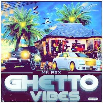 Music: Mk Rex – Ghetto Vibes