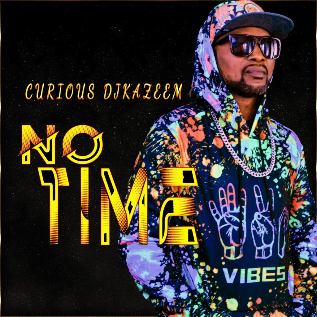 Music: Curious DJKAZEEM – No Time
