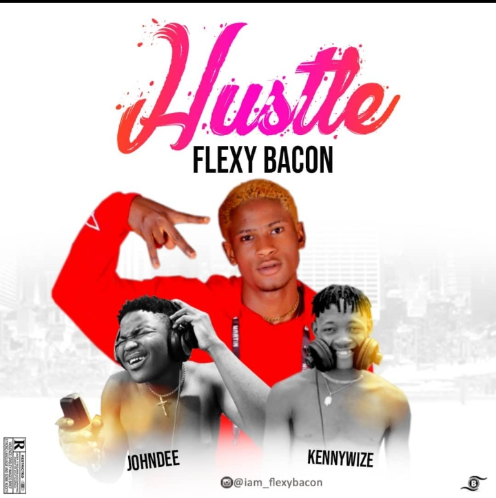 Audio+Video: Flexybacon Ft. John Dee X Kennywize – Hustle